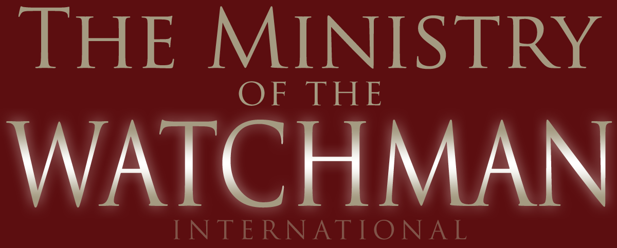 Ministry of the Watchman International || ministryofthewatchman.com