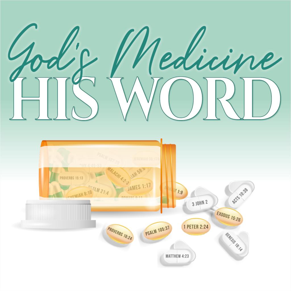 GOD'S MEDICINE, HIS WORD